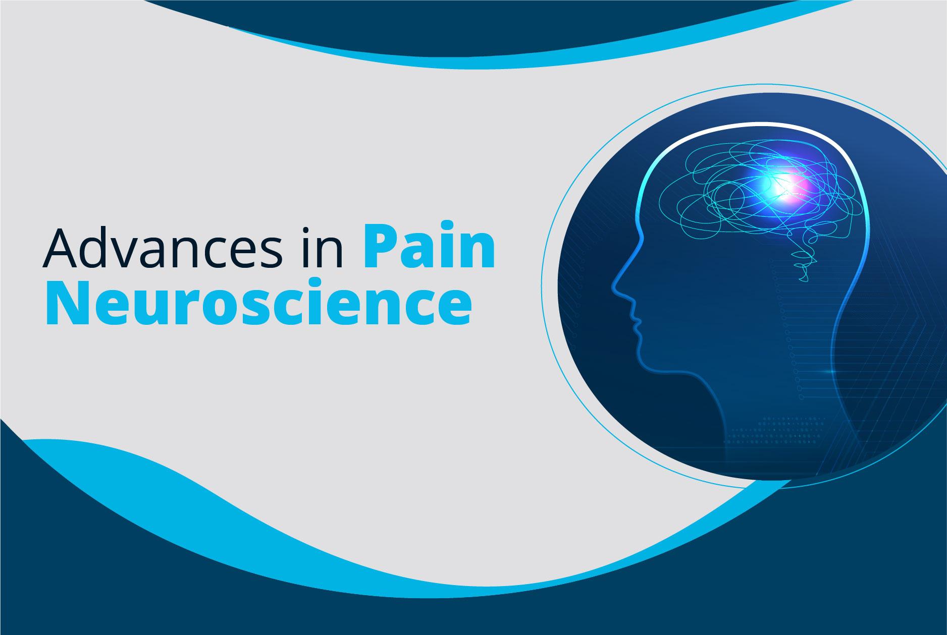 Advances in Pain Neuroscience
