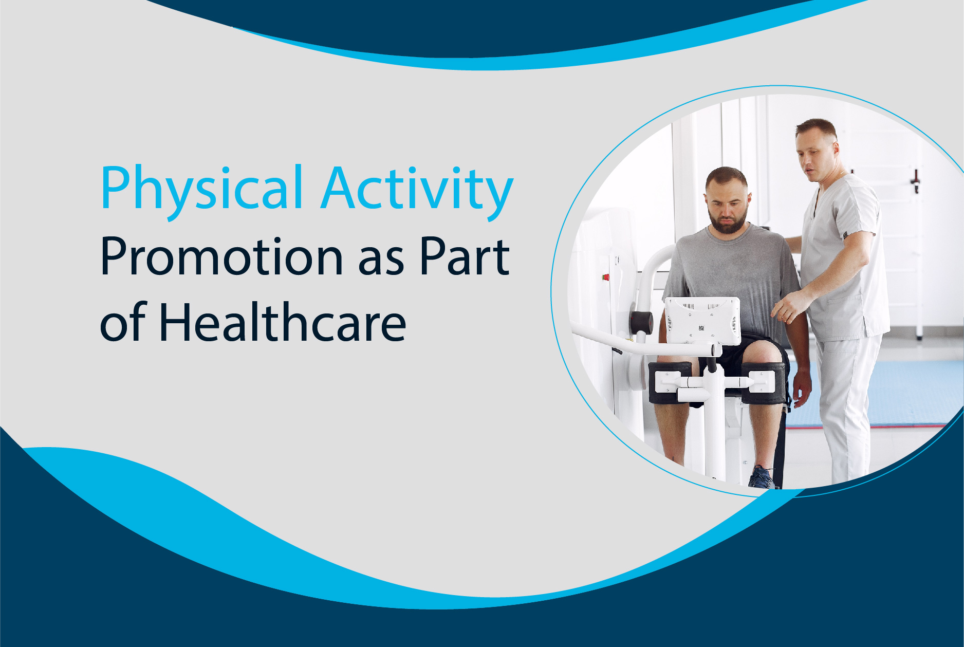 Physical Activity Promotion as Part of Healthcare